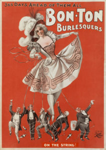 "Vintage burlesque show ""Bon Ton Burlesquers - 365 Days Ahead of Them All."" Poster of U.S. burlesque show, 1898"